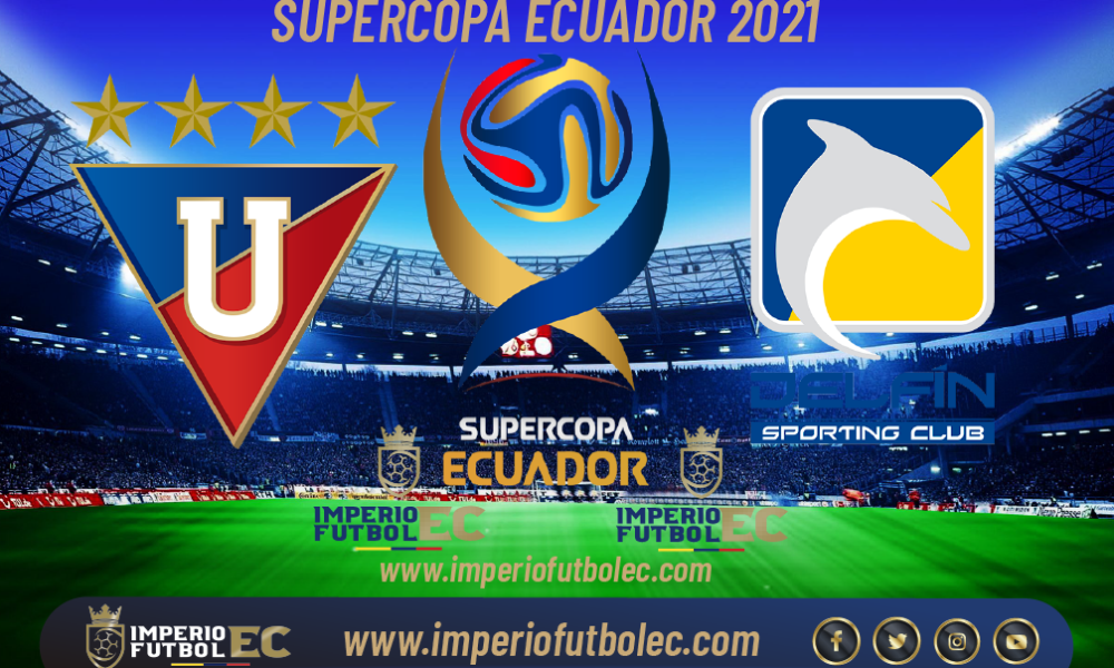 VER Liga de Quito vs Delfín EN VIVO Supercopa Ecuador Semifinal