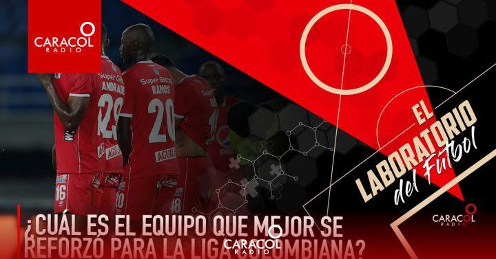 Liga Colombiana: ¿Cuál es el equipo que mejor se reforzó para la Liga Colombiana? | Caracol Podcast