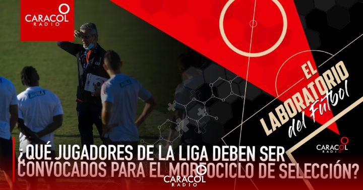 Selección Colombia: ¿Qué jugadores de la Liga deben ser convocados para el morfociclo? | Caracol Podcast