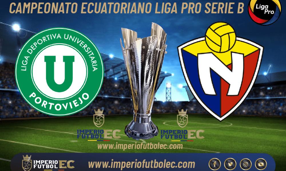 VER El Nacional vs Liga de Portoviejo EN VIVO por la jornada 4 de la Liga Pro Serie B de Ecuador
