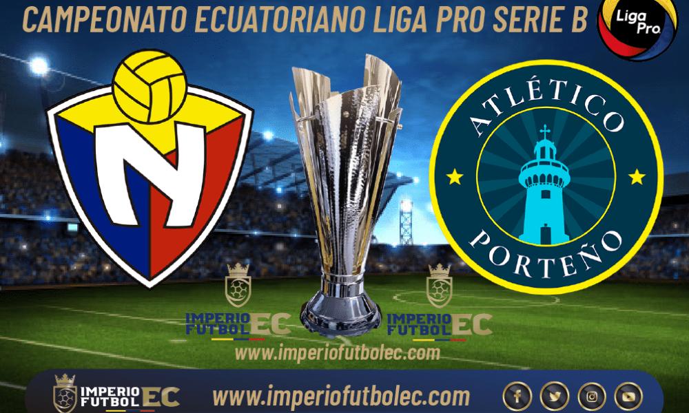 VER PARTIDO El Nacional ve Atlético Porteño EN VIVO por la jornada 7 de la Liga Pro Serie B de Ecuador
